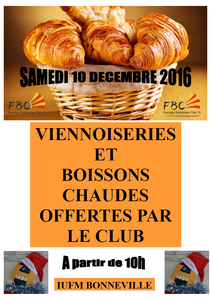 samedi 10 d cembre 10h viennoiseries et boissons offertes par le club faucigny badminton club. Black Bedroom Furniture Sets. Home Design Ideas